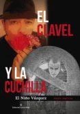 EL CLAVEL Y LA CUCHILLA (EBOOK) - 9788491261759 - EL NIÑO VAZQUEZ