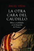 LA OTRA CARA DEL CAUDILLO - 9788491990659 - ANGEL VIÑAS