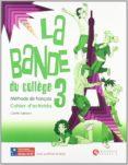 LA BANDE 3 CAHIER D ACTIV+SEPAR+CD ED10 (ED. SECUNDARIA) - 9788492729159 - VV.AA.