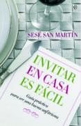 INVITAR EN CASA ES FACIL: GUIA PRACTICA PARA SER UNA BUENA ANFITR IONA - 9788493210359 - SESE SAN MARTIN