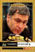 IVANCHUK.100 PARTIDAS SELECTAS - 9788494032059 - NIKOLAY KALINICHENKO