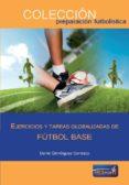 EJERCICIOS Y TAREAS GLOBALIZADAS DE FÚTBOL BASE - 9788494361159 - VV.AA.