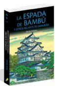 LA ESPADA DE BAMBU Y OTROS RELATOS DE SAMURAIS - 9788494716959 - SHUHEI FUJISAWA