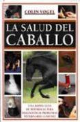 la salud del caballo: una rapida guia de referencia para diagnost icar problemas-colin vogel-ana lima-9788495376459
