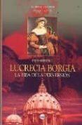 LUCRECIA BORGIA: LA HIJA DE LA PERVERSION - 9788496129559 - FRED BERENCE