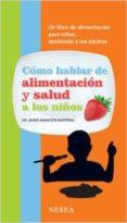 CÓMO HABLAR DE ALIMENTACIÓN Y SALUD A LOS NIÑOS - 9788496431959 - JAVIER ARANCETA BARTRINA