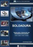 SOLDADURA. TECNOLOGIA Y TECNICA DE LOS PROCESOS DE SOLDADURA - 9788496486959 - DAVID RODRIGUEZ SALGADO