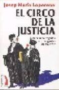 EL CIRCO DE LA JUSTICIA - 9788496495159 - JOSEP MARIA LOPERENA