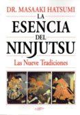 LA ESENCIA DEL NINJUTSU - 9788496894259 - MASAAKI HATSUMI