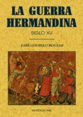 LA GUERRA HIRMANDINA (ED. FACS.) - 9788497610759 - JOSE COUSELO BOUZAS