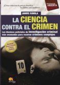 LA CIENCIA CONTRA EL CRIMEN - 9788497638159 - NURIA JANIRE RAMILA