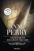 CHANTAJE EN BELGRAVE SQUARE - 9788497931359 - ANNE PERRY