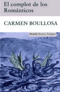 EL COMPLOT DE LOS ROMANTICOS - 9788498412659 - CARMEN BOULLOSA