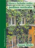MUROS Y FACHADAS VERDES, JARDINES VERTICALES - 9788498885859 - GERNOT MINKE