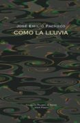 COMO LA LLUVIA - 9788498950359 - JOSE EMILIO PACHECO