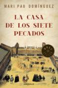 LA CASA DE LOS SIETE PECADOS - 9788499082059 - MARI PAU DOMINGUEZ