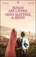 OGNI MATTINA A JENIN - 9788807018459 - SUSAN ABULHAWA