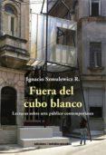 FUERA DEL CUBO BLANCO (EBOOK) - 9789569843259 - IGNACIO SZMULEWICZ