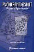 PSICOTERAPIA GESTALT: PROCESO FIGURA-FONDO (2ª ED.) - 9789707291959 - FERNANDO GARCIA LICEA