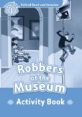 OXFORD READ AND IMAGINE: LEVEL 1: ROBBERS AT THE MUSEUM ACTIVITY BOOK - 9780194722469 - VV.AA.