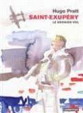 SAINT-EXUPÉRY, LE DERNIER VOL - 9782203029569 - HUGO PRATT