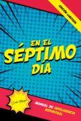 Descargas de libros electrónicos en línea EN EL SÉPTIMO DÍA 9786079858469 de CARLOMANGNO OSORIO URÁN PDB iBook MOBI (Literatura española)