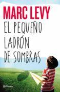 EL PEQUEÑO LADRON DE SOMBRAS - 9788408050469 - MARC LEVY