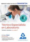 TÉCNICO ESPECIALISTA EN LABORATORIO DE OSAKIDETZA-SERVICIO VASCO DE SALUD: TEMARIO GENERAL (VOL. 1) - 9788414215869 - VV.AA.