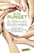 EL MÓN A LES TEVES MANS - 9788416334469 - ELSA PUNSET
