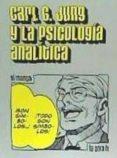 CARL G. JUNG Y LA PSICOLOGÍA ANALÍTICA - 9788416540969 - CARL GUSTAV JUNG