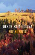 DESDE ESTA COLINA - 9788416544769 - SUE HUBBELL