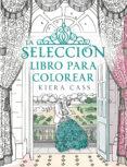 LA SELECCION: LIBRO PARA COLOREAR - 9788416700769 - KIERA CASS