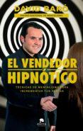 EL VENDEDOR HIPNÓTICO - 9788416928569 - DAVID BARO SUÑE