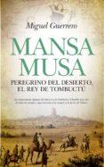 MANSA MUSA, EL REY DE TOMBUCTÚ - 9788417418069 - MIGUEL GUERRERO ANTEQUERA