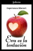 EVA ES LA TENTACIÓN (EBOOK) - 9788417540869 - ESPERANZA RISCART