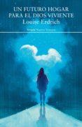 un futuro hogar para el dios viviente (ebook)-louise erdrich-9788417624569