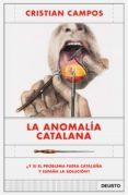 Descargar los libros de Google para encender el fuego LA ANOMALÍA CATALANA 9788423431069 PDB en español