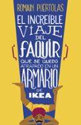 EL INCREIBLE VIAJE DEL FAQUIR QUE SE QUEDO ATRAPADO EN UN ARMARIO DE IKEA - 9788425351969 - ROMAIN PUERTOLAS