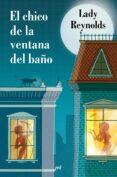 EL CHICO DE LA VENTANA DEL BAÑO - 9788427043169 - LADY REYNOLDS