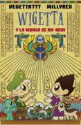 WIGETTA Y LA MOMIA DE RA-MON - 9788427045569 - WILLYREX