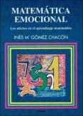 MATEMATICA EMOCIONAL: LOS AFECTOS EN EL APRENDIZAJE MATEMATICO - 9788427713369 - INES MARIA GOMEZ-CHACON