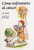 COMO ENFRENTARTE AL CANCER - 9788428533669 - JOEL SCHORN