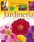 JARDINERIA Y PLANTAS DE INTERIOR - 9788430567669 - VV.AA.