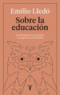 SOBRE LA EDUCACIÓN - 9788430619269 - EMILIO LLEDO