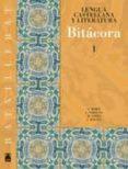 BITACORA: LENGUA CASTELLANA Y LITERATURA 1ºBATX. (CATALUÑA) - 9788430752669 - VV.AA.