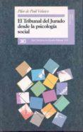EL TRIBUNAL DEL JURADO DESDE LA PSICOLOGIA SOCIAL LEY ORGANICA 5/ 1995 - 9788432309069 - PILAR DE PAUL VELASCO