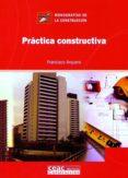 PRACTICA CONSTRUCTIVA - 9788432930669 - FRANCISCO ARQUERO