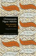 ALGO ALREDEDOR DE TU CUELLO - 9788439732969 - CHIMAMANDA NGOZI ADICHIE