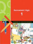 RAONAMENT LOGIC 1. QUADERNS DE CAPACITATS BASIQUES - 9788441208469 - VV.AA.