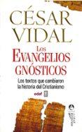 LOS EVANGELIOS GNOSTICOS - 9788441420069 - CESAR VIDAL